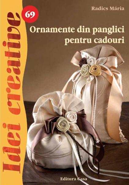 Ornamente din panglici pentru cadouri - Idei Creative Nr. 69 0