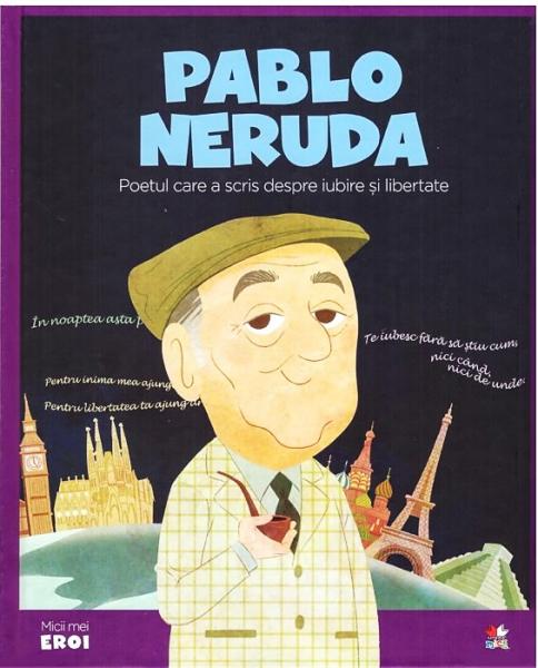 Pablo Neruda-MICII EROI 0