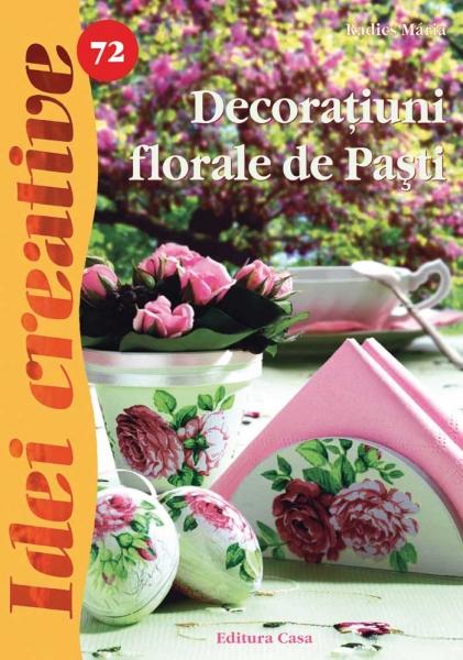 Decorațiuni florale de Paști - Idei Creative Nr. 72 0