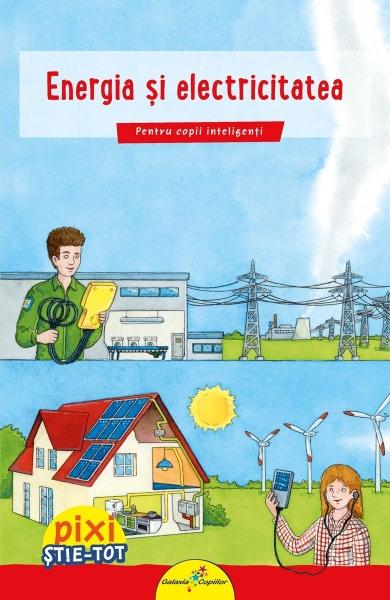 PIXI ȘTIE-TOT. Energia și electricitatea 0