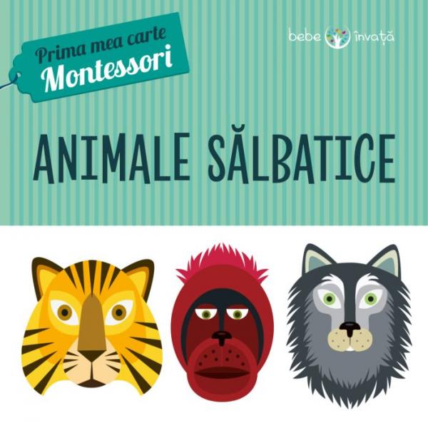 Animale sălbatice. Prima mea carte Montessori 0