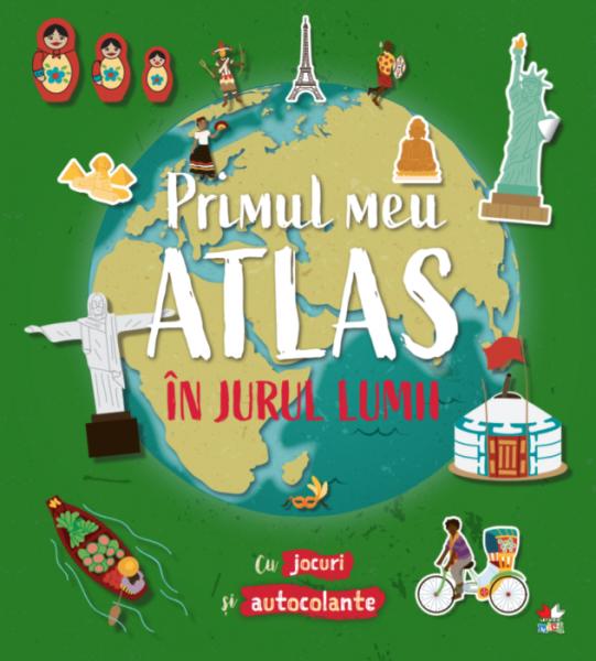 Primul meu atlas. In jurul lumii 0