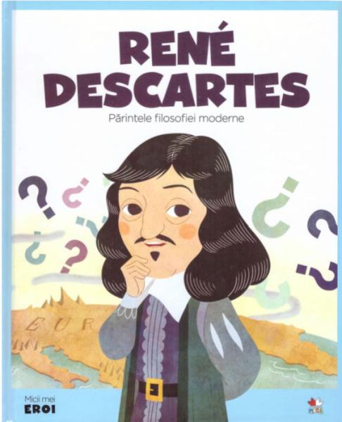 Rene Descartes. MICII EROI [0]