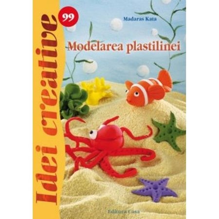 Modelarea plastilinei - Idei Creative nr. 99 0