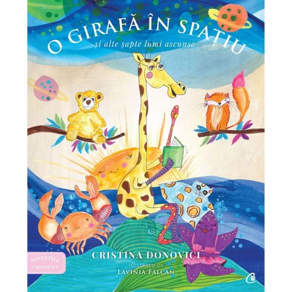 O girafă în spațiu și alte șapte lumi ascunse 0