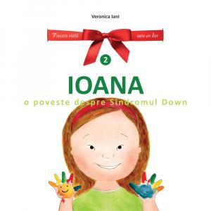 Ioana. O poveste despre Sindromul Down [0]