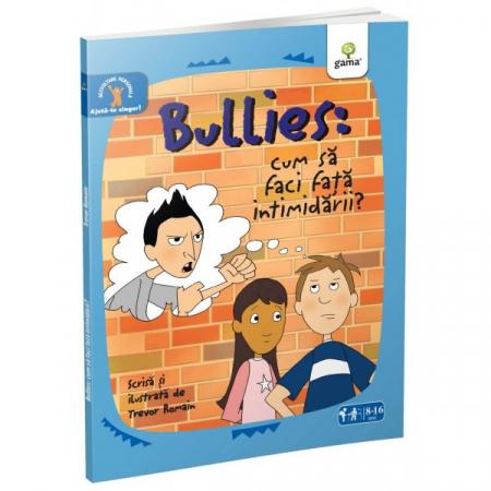 Bullies: Cum să faci faţă intimidării0