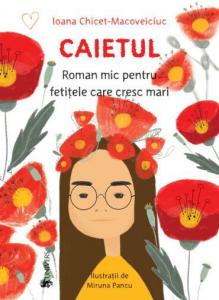 Caietul, roman mic pentru fetițele care cresc mari0