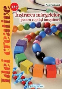 Înşirarea mărgelelor pentru copii şi începători - Idei Creative Nr. 1270