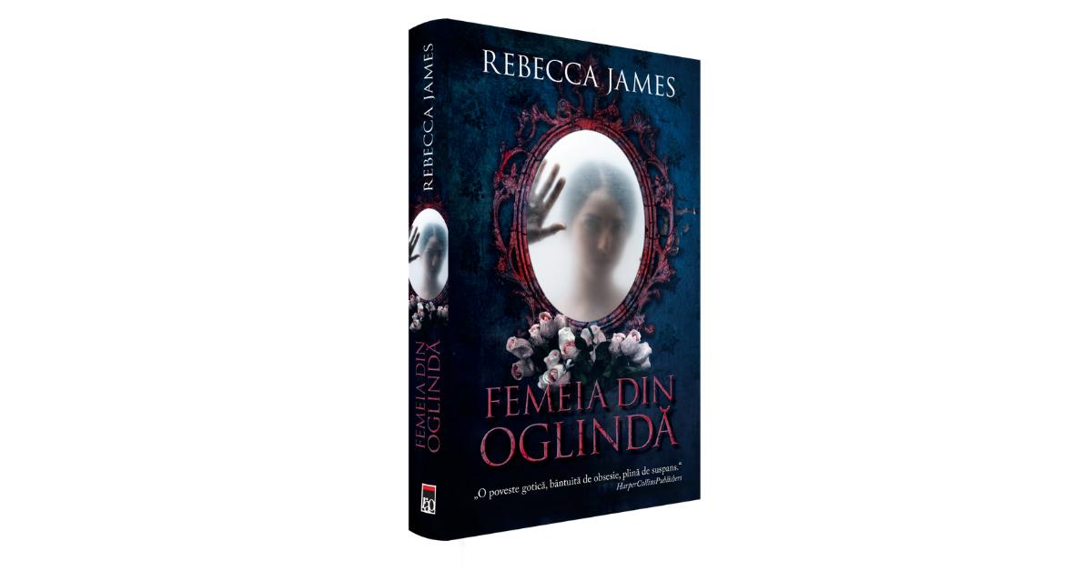 """Recezie """"Femeia din oglindă"""" de Rebecca James 2021"""