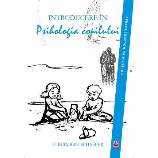 Introducere in psihologia copilului de Rudolph Shaffer [0]