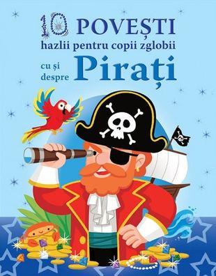 10 povesti hazlii pentru copii zglobii cu si despre Pirati de Claire Bertholet [0]