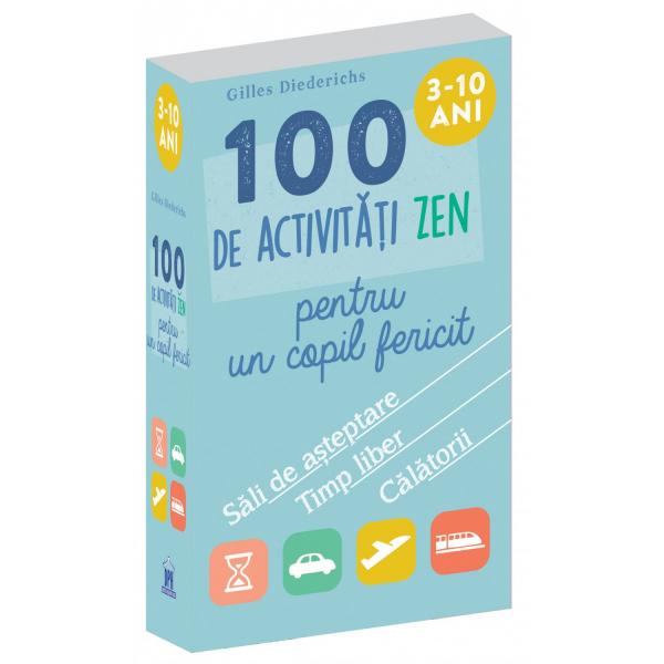 100 de activitati Zen pentru un copil fericit de Gilles Diederichs 0