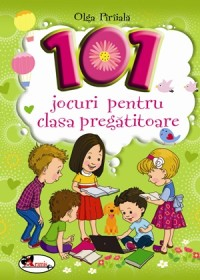 101 Jocuri pentru clasa pregatitoare [0]