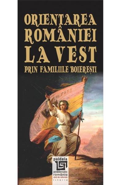 Orientarea Romaniei la Vest prin familiile boieresti de Radu Lungu 0