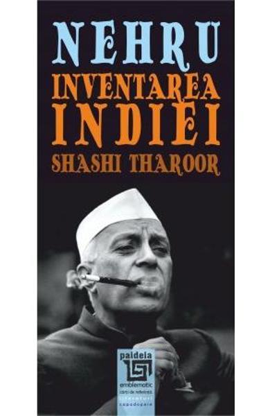 Nehru. Inventarea Indiei [0]