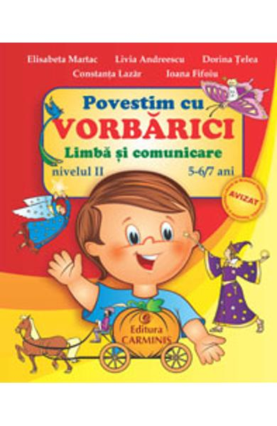 Povestim cu Vorbarici limba si comunicare nivelul II 5-6,7 ani 0