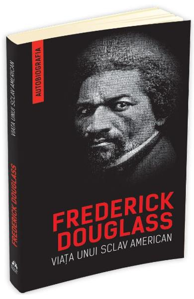 Viata unui sclav american de Frederick Douglass [0]