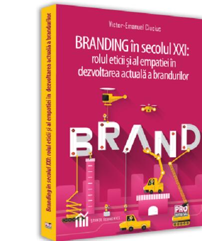 Branding in secolul XXI de Victor-Emanuel Ciuciuc 0