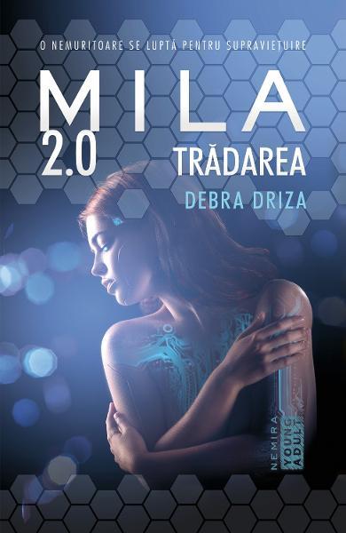 Mila 2.0. Tradarea de Debra Driza 0
