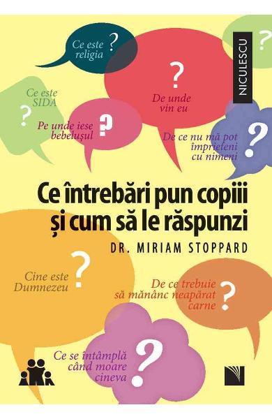 Ce intrebari pun copiii si cum sa le raspunzi de Miriam Stoppard [0]