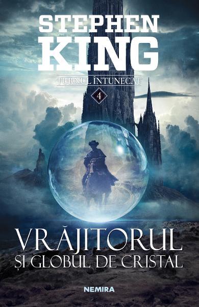 Vrajitorul si globul de cristal. Seria Turnul Intunecat. Vol.4 de Stephen King 0