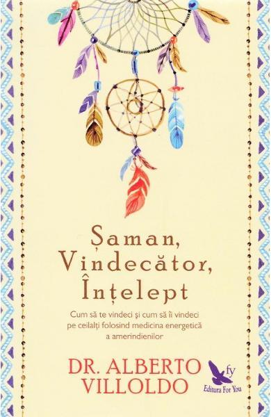 Saman, vindecator, intelept de Alberto Villoldo 0