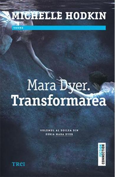 Mara Dyer. Transformarea de Michelle Hodkin [0]