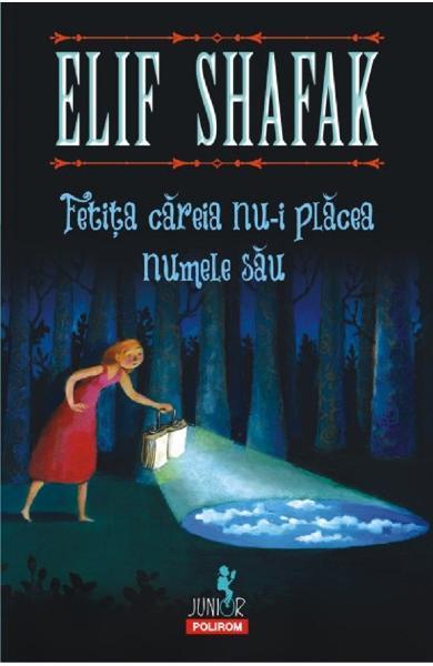 Fetita careia nu-i placea numele sau de Elif Shafak 0
