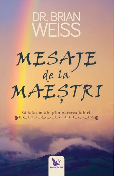 mesaje de la maestri sa folosim din plin puterea iubirii editie revizuita de dr brian weiss [0]