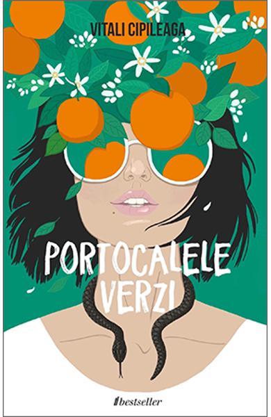 Portocalele verzi de Vitali Cipileaga [0]