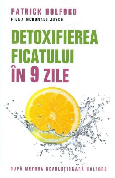Detoxifierea ficatului in 9 zile de Patrick Holford 0