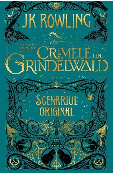 Crimele lui Grindelwald (Scenariul original). Seria Animale fantastice Vol. 2 de J.K. Rowling 0