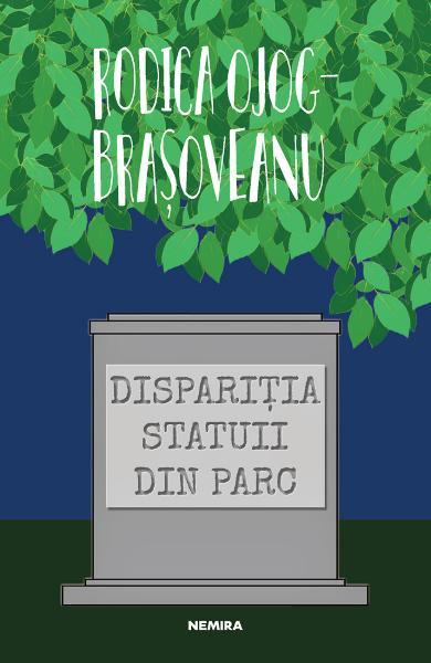 Disparitia statuii din parc de Rodica Ojog-Brasoveanu 0