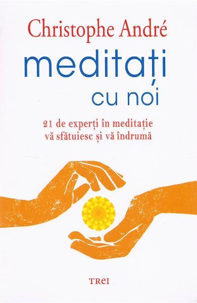 Meditati cu noi de Christophe Andre 0