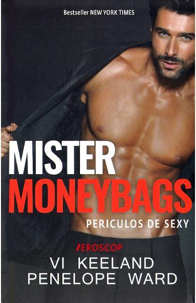 Mister Moneybags. Periculos de sexy de Vi Keeland, Penelope Ward 0