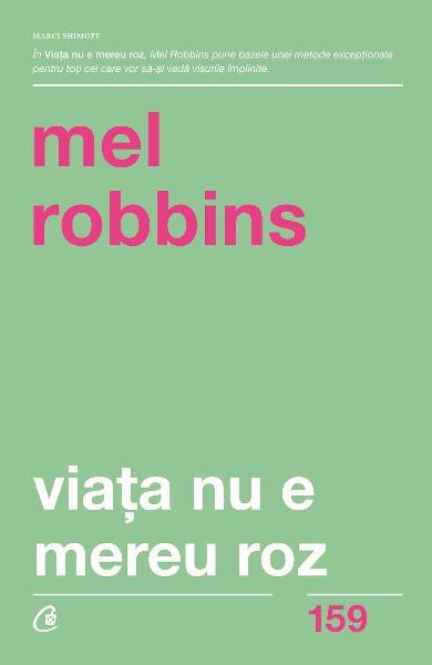 Viata nu e mereu roz de Mel Robbins 0