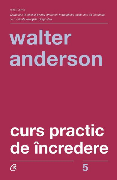 Curs practic de incredere de Walter Anderson