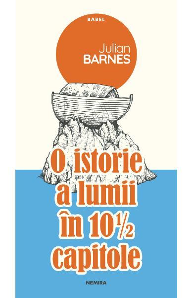 O istorie a lumii in 10 1/2 capitole de Julian Barnes 0