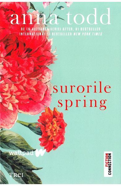 Surorile Spring de Anna Todd 0