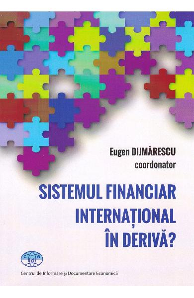 Sistemul financiar international in deriva? 0