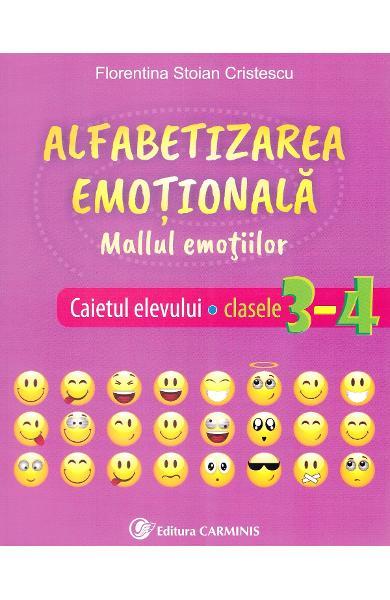 Alfabetizarea emotionala. Mallul emotiilor - Caietul elevului - Clasele 3-4 de Florentina Stoian Cristescu [0]