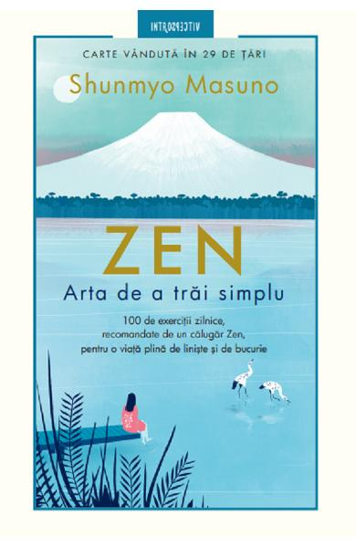 Zen. Arta de a trai simplu de Shunmyo Masuno 0