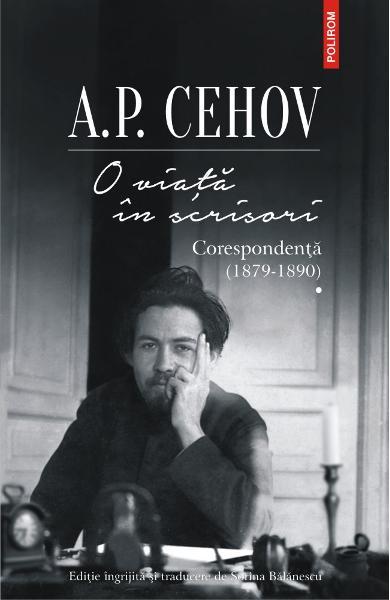 O viața in scrisori. Corespondenta I (1879-1890) de A.P. Cehov 0