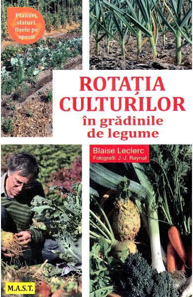 Rotatia culturilor in gradinile de legume de Blaise Leclerc 0