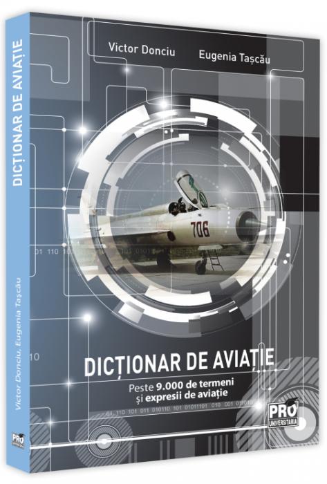 Dictionar de aviatie. Peste 9.000 de termeni si expresii de aviatie de Victor Donciu 0