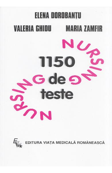 1150 de teste de nursing de Elena Dorobantu, Valeria Ghidu, Maria Zamfir 0