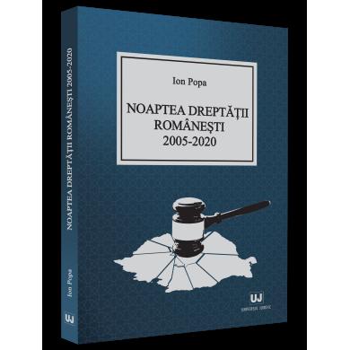Noaptea dreptatii romanesti 2005-2020 de Ion Popa [0]
