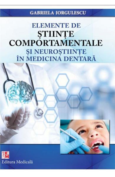 Elemente de stiinte comportamentale si neurostiinte in medicina dentara de Gabriela Iorgulescu 0