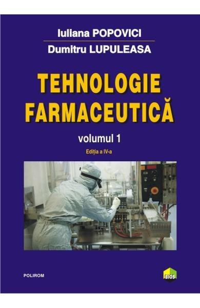 Tehnologie farmaceutica vol.1 ed.4 de Iuliana Popovici, Dumitru Lupuleasa [0]